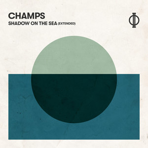 Champs - Shadow On The Sea (extended)