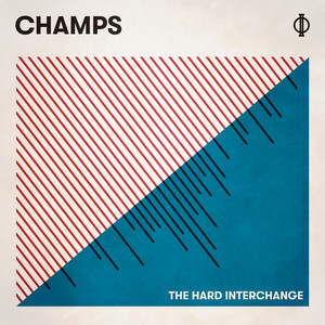 Champs - The Hard Interchange