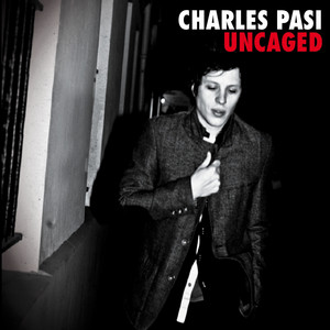Charles Pasi - Uncaged