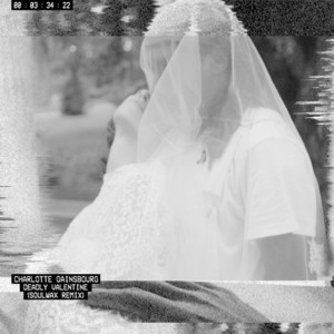 Charlotte Gainsbourg - Deadly Valentine (soulwax Remix)