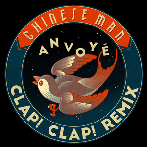 Chinese Man - Anvoyé (clap! Clap! Remix)