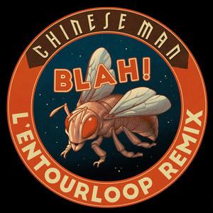 Chinese Man - Blah! (l'entourloop Remix)