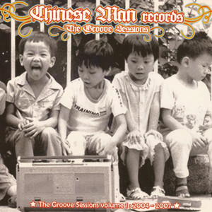 Chinese Man - Groove Sessions