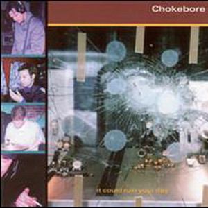 Chokebore - It Could Ruin Your Day