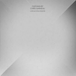 Chris Garneau - Our Man (la Boum Fatale Rework)