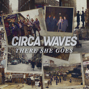 Circa Waves - There She Goes