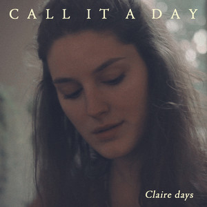 Claire Days - Call It A Day