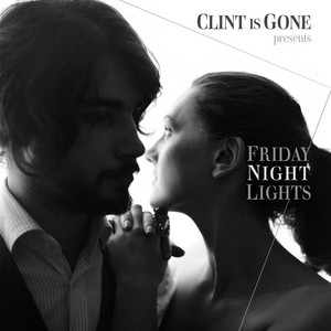 Clint Is Gone - Friday Night Lights Ep