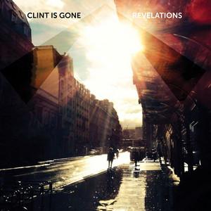 Clint Is Gone - Revelations