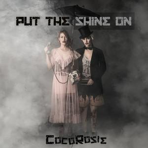 CocoRosie - Put The Shine On
