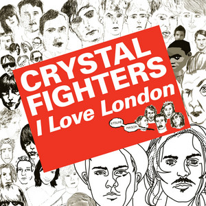 Crystal Fighters - Kitsuné: I Love London (bonus Track Version)