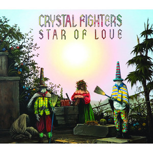 Crystal Fighters - Star Of Love (plus Acoustic Version)