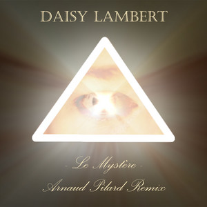 Daisy Lambert - Le Mystère (arnaud Pilard Remix)
