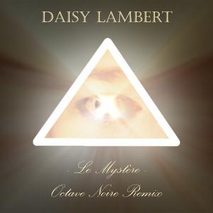 Daisy Lambert - Le Mystère (octave Noire Remix)