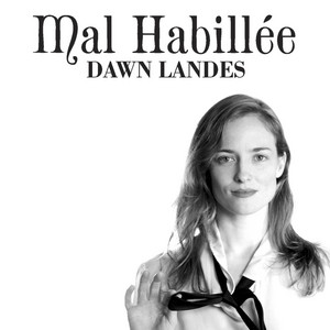 Dawn Landes - Mal Habillée