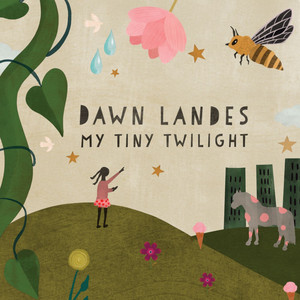 Dawn Landes - My Tiny Twilight