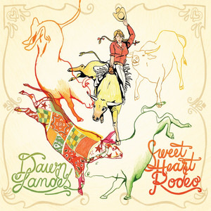 Dawn Landes - Sweet Heart Rodeo