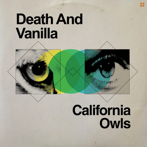 Death And Vanilla - California Owls