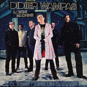 Didier Wampas - Comme Dans Un Garage