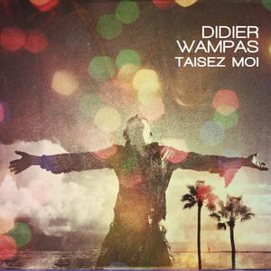 Didier Wampas - Taisez Moi