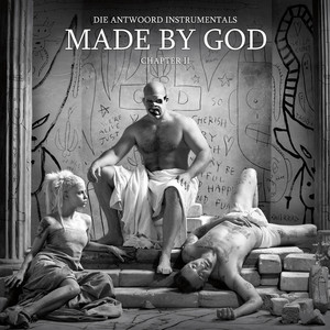 Die Antwoord - Made By God (chapter Ii)