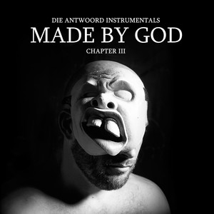 Die Antwoord - Made By God (chapter Iii)