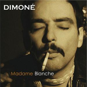 Dimoné - Madame Blanche