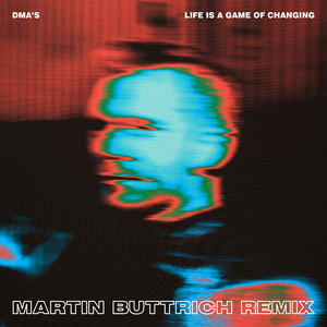DMA'S - Life Is A Game Of Changing (martin Buttrich Remix)