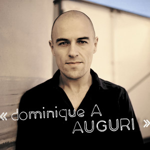 Dominique A - Auguri – Edition Spéciale