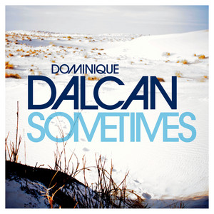 Dominique Dalcan - Sometimes