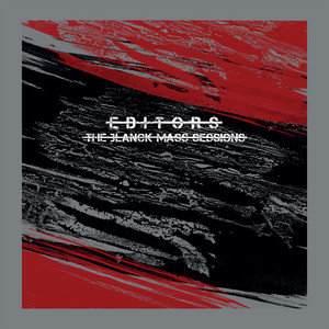 Editors - The Blanck Mass Sessions