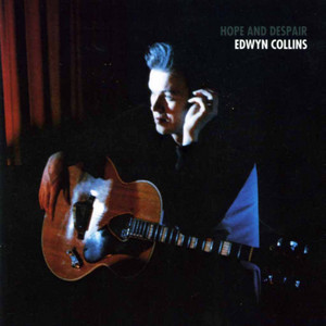 Edwyn Collins - Hope And Despair