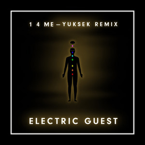 Electric Guest - 1 4 Me (yuksek Remix)