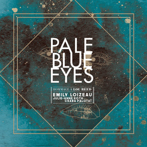 Emily Loizeau - Pale Blue Eyes (feat. Julie-anne Roth Et Csba Palotaï)