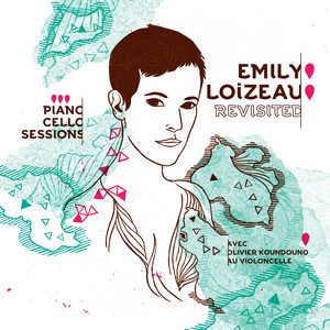 Emily Loizeau - Revisited – Piano Cello Sessions