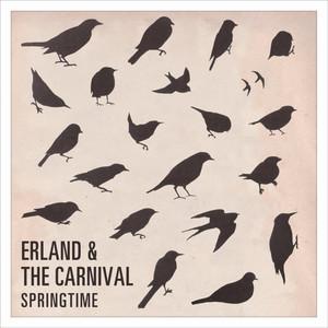 Erland & the Carnival - Springtime