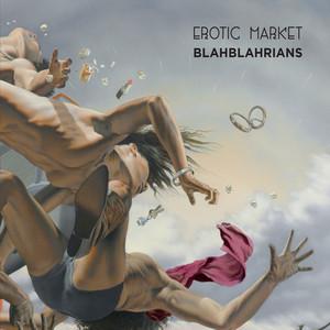 Erotic Market - Blahblahrians