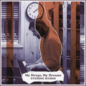 Evening Hymns - My Drugs, My Dreams
