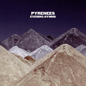 Evening Hymns - Pyrenees