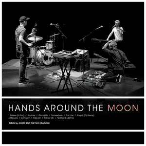 Ewert And The Two Dragons - Hands Around The Moon