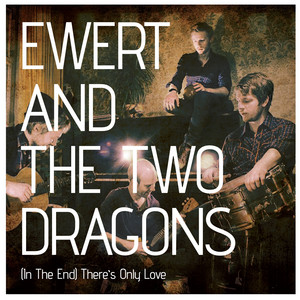 Ewert And The Two Dragons - (in The End) There's Only Love (pub Tv Mcdonalds)