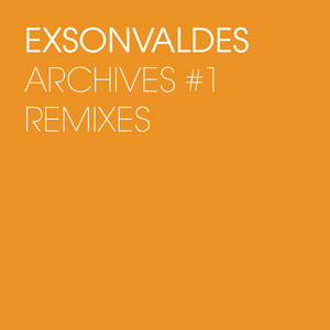 Exsonvaldes - Archives #1 (remixes)