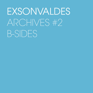 Exsonvaldes - Archives #2 (b-sides)