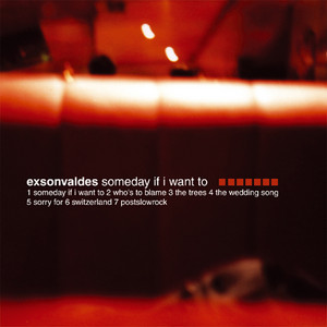 Exsonvaldes - Someday If I Want To
