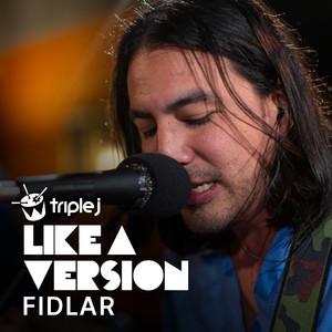 FIDLAR - Xanny (triple J Like A Version)