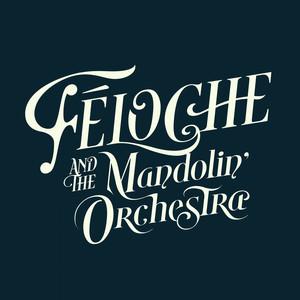 Féloche - Féloche & The Mandolin' Orchestra