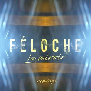Féloche - Le Miroir (remixes)