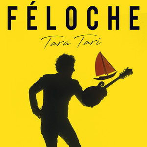 Féloche - Tara Tari