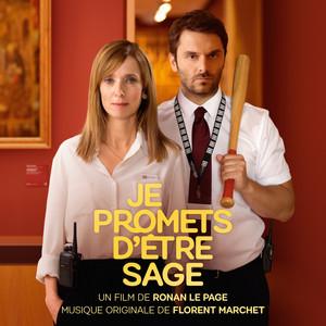 Florent Marchet - Je Promets D'être Sage (bande Originale Du Film)