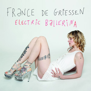 France de Griessen - Electric Ballerina